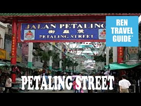 A Quick look at Petaling Street, Kuala Lumpur Ren Travel Guide Travel Video