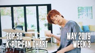 Top 50 K-Pop Songs Chart - May 2019 Week 3 Fan Chart