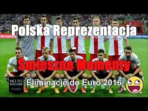 Polska Reprezentacja - Śmieszne Momenty [Eliminacje Do Euro 2016]