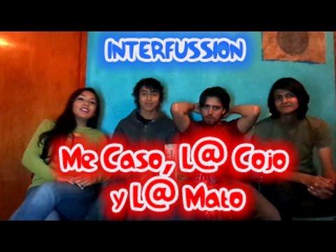 Me Caso, L@ Cojo y L@ Mato   InterFussioN