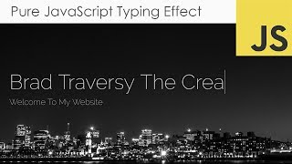 Pure JavaScript Type Writer Effect