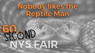 60-Second NYS Fair: Nobody likes the Reptile Man