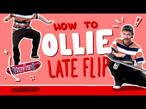 How To Ollie Late Flip