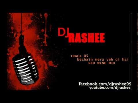 Remix of bechain mera yeh di hai - DJ Rashee