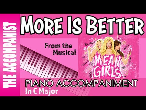 More Is Better - From The Broadway Musical 'Mean Girls' - Piano Accompaniment - Karaoke