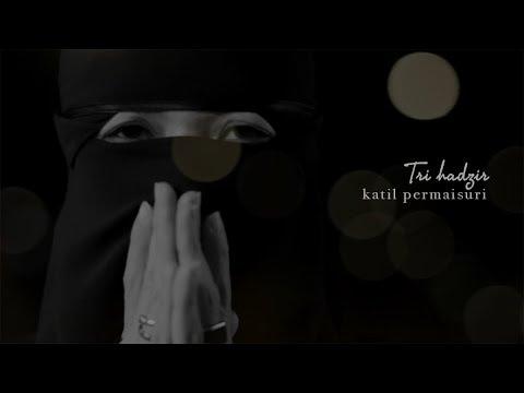 TRI HADZIR - KATIL PERMAISURI OFFICIAL MV
