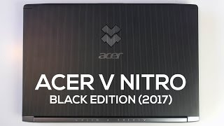Acer V Nitro Black Edition (2017):  A Gaming Laptop that Doesn't Look Like a Gaming Laptop!