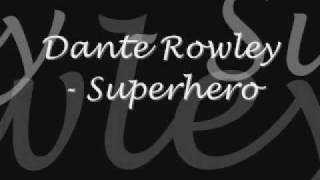 Dante Rowley - Superhero