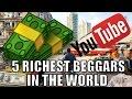 Lagu 5 Richest Beggars In The World