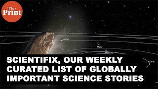 ScientiFix, our weekly curated list of globally important science stories