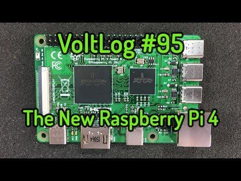 Voltlog #95 - The New Raspberry Pi 4