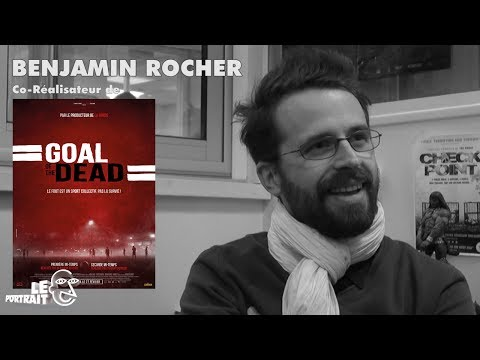 [Portrait] Goal of the Dead 1/2 : Benjamin Rocher