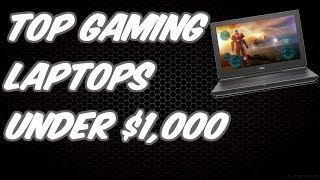 Top Gaming Laptops under $1,000 (2019-20)