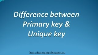 Differences between primary key and unique key - SQL Server Interview Questions