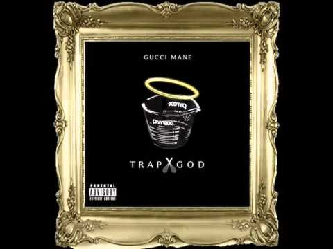 Gucci Mane   I Fuck With That Trap God Mixtape)
