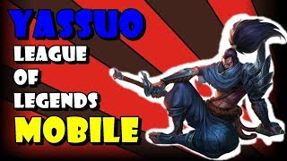 YASUO LEAGUE OF LEGENDS MOBILE | GAMEPLAY | LOL MOBILE