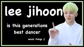 lee jihoon is this generations best dancer