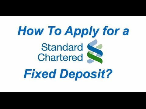 How to Apply for a Standard Chartered Bank Fixed Deposit