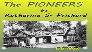 Pioneers | Katharine S. Prichard | Historical Fiction | Audio Book | English | 5/5