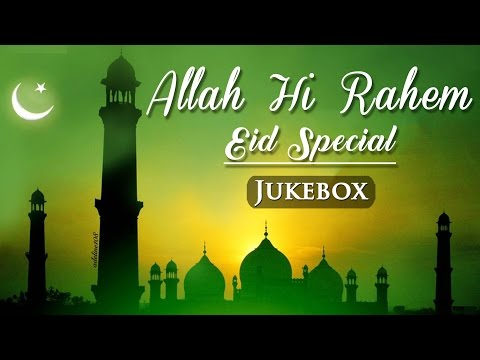 Allah Hi Rahem (HD) - Eid Special - Bollywood Sufi Songs - Islamic Songs