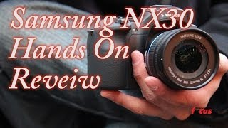 Samsung NX30 Hands On Review