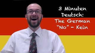"The German ""No"" - kein - 3 Minuten Deutsch Lesson #19"