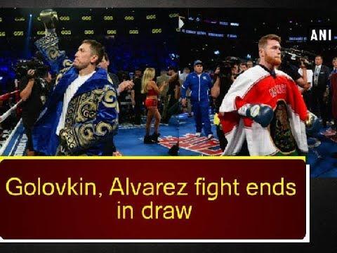 Golovkin Alvarez fight ends in draw - ANI News