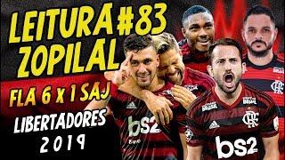 LEITURA ZOPILAL #83 - Flamengo 6 x 1 San José - Libertadores 2019