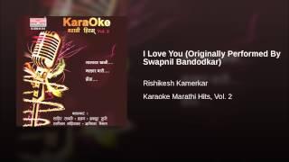 I Love You (Originally Performed By Swapnil Bandodkar)