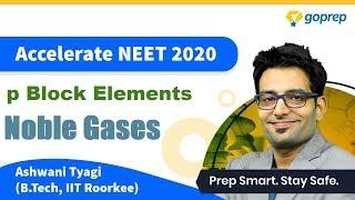 NEET 2020 | Group 18 Elements| Inert Gases | p Block |Noble Gases|Properties|Chemistry|Ashwani Tyagi