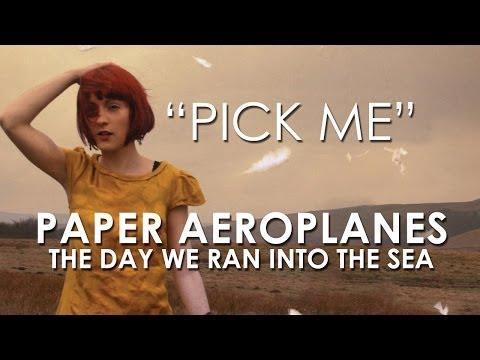 Paper Aeroplanes - Pick Me