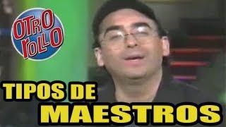 [MONOLOGO] Tipos De Maestros / Adal Ramones