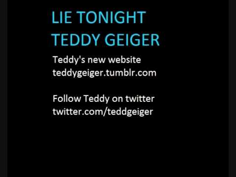 New Teddy Geiger song - Lie Tonight -