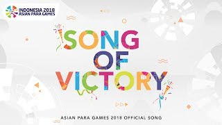 Song Of Victory Various Artists Asian Para Games 2018 Official Theme Song
