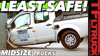 These Are the LEAST (and MOST Safe ) Midsize Trucks You Can Buy Today!
