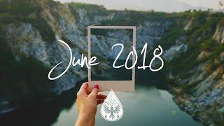 Indie/Rock/Alternative Compilation - June 2018 (1½-Hour Playlist)