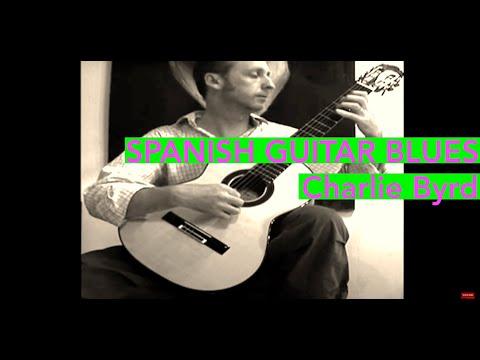 Charlie Byrd - Spanish Guitar Blues