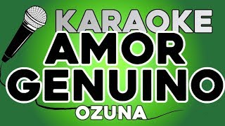 Download lagu Ozuna - Amor Genuino KARAOKE