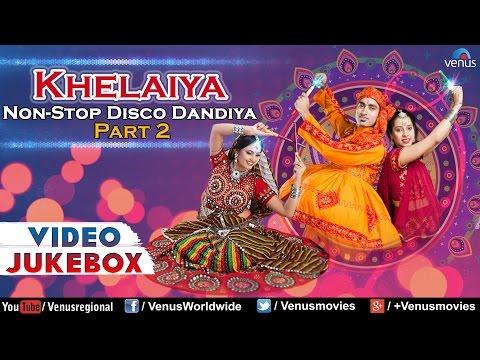 Navratri Special : Khelaiya - Non-Stop Disco Dandia - Part 2...