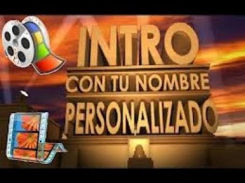 Como crear una INTRO profesional, gratis y sin programas (2014)