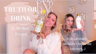 TRUTH OR DRINK | ft. MY BEST FRIEND