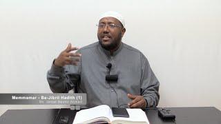 Memmamar - Be-Jibril Hadith (1) Sh. Jemal Beshir Ahmed