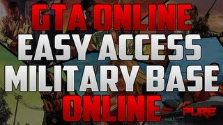 "Grand Theft Auto Online: ""GTA 5 Online"" How To Get Inside The Military Base Online"