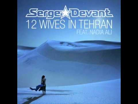 Serge Devant ft  Nadia Ali - 12 Wives In Tehran