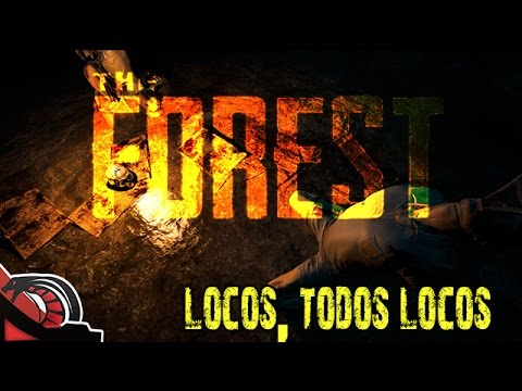 LOCOS, TODOS LOCOS | The Forest - Let´s play 6