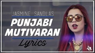 Punjabi Mutiyaran | Lyrics | Jasmine Sandlas | Latest Punjabi Songs 2017 | Syco TM