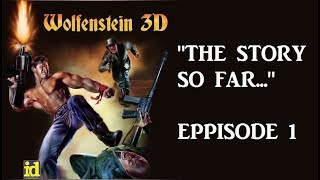 THE STORY SO FAR Ep.1 WOLFENSTEIN  3D