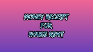 HOW TO MAKE MONEY RECEIPT FOR HOUSE RENT