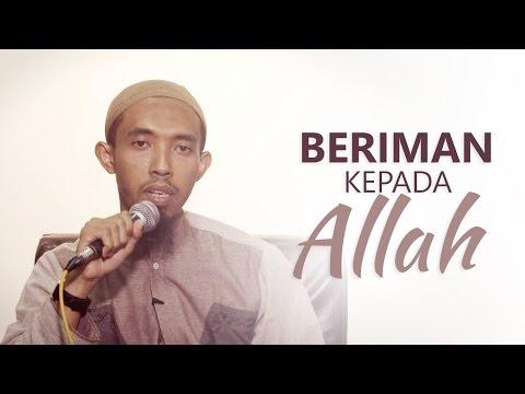 Kajian Islam: Beriman Kepada Allah - Ustadz Abdullah Roy, MA