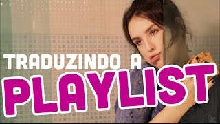 5inco Minutos - TRADUZINDO A PLAYLIST